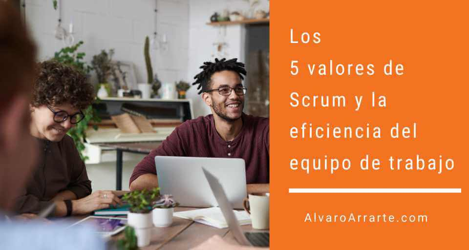 5 valores de scrum alvaro arrarte